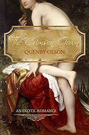 The Crimson Gown - Kindle edition by Quenby Olson, Ash Navarre