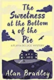 The Sweetness at the Bottom of the Pie: A Flavia de Luce Mystery Book 1