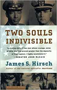 two souls indivisible Get this from a library two souls indivisible : the friendship that saved two pows in vietnam [james s hirsch] -- chronicles the life-saving friendship that developed between a black air force officer and a white navy pilot from a privileged southern background while they were both prisoners of the north.