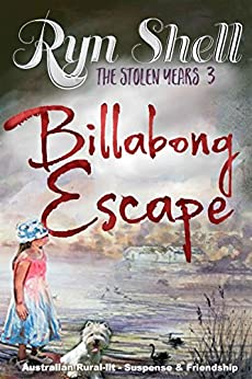 Billabong Escape (The Stolen Years) by [Ryn Shell]