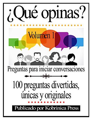 ¿Qué opinas? Volumen 1: Preguntas para iniciar conversaciones (Spanish Edition)