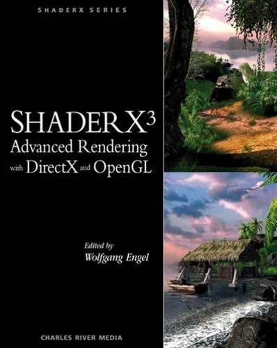 ShaderX3: Advanced Rendering with DirectX and OpenGL (SHADERX SERIES) by Charles River Media
