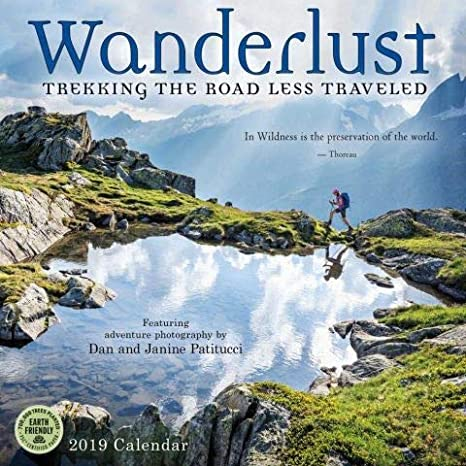 wanderlust 2019 wall calendar trekking the road less traveled featuring adventure photography by dan and janine patitucci