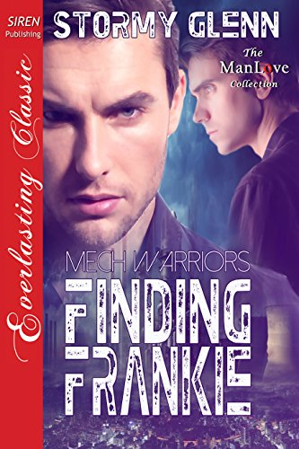Finding Frankie [Mech Warrior 1] (Siren Publishing Everlasting Classic ManLove) by Stormy Glenn