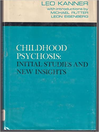 Childhood Psychosis: Initial Studies and New Insights