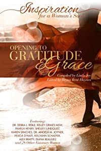 Inspiration for a Woman's Soul: Opening to Gratitude & Grace