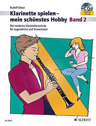 Klarinette spielen - mein schönstes Hobby: Die moderne Klarinettenschule für Jugendliche und Erwachsene. Band 2. Klarinette. Ausgabe mit CD.