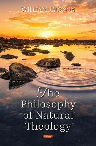 The Philosophy of Natural Theology (World Philosophy)