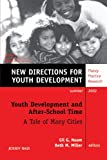 Youth Development and After-School Time: A Tale of Many Cities: New Directions for Youth Development