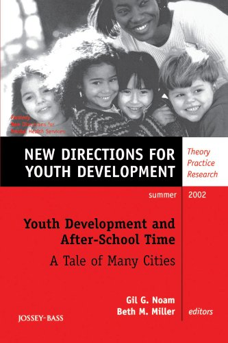 Youth Development and After-School Time: A Tale of Many Cities: New Directions for Youth Development, No. 94