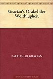 Gracian's Orakel der Weltklugheit