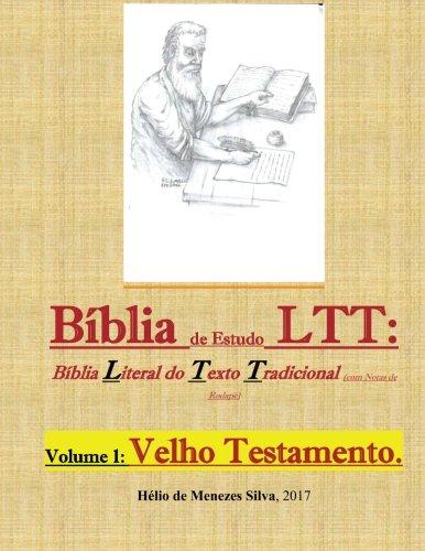 Biblia de Estudos Ltt: Biblia Literal Do Texto Tradicional (Com Notas de Rodape): 1: Velho Testamento