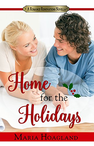 Home for the Holidays (Romance Renovations) by [Hoagland, Maria]