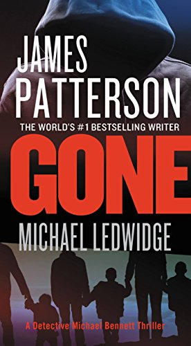 Gone (Michael Bennett, Book 6) by [Patterson, James, Ledwidge, Michael]