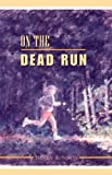On the Dead Run, Steven A. Simon, 0738839639