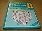 Austin/Rover 2.0 Litre Diesel Engine Owner's Workshop Manual (Service & repair manuals) by A. K. Legg (1993-07-16)