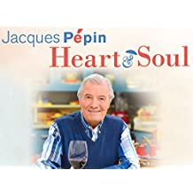 Jacques Pépin: Heart and Soul Season 1