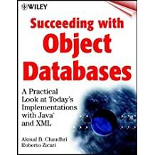 Succeeding with Object Databases: A Practical Look at Today's Implementations with Java and XML (Wiley computer publishing) by Akmal B. Chaudhri (2000-10-30)