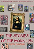 The Stories of the Mona Lisa, Piotr Barsony, 1620872285