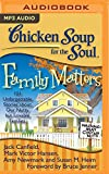 img - for Chicken Soup for the Soul: Family Matters: 101 Unforgettable Stories about Our Nutty but Lovable Families book / textbook / text book