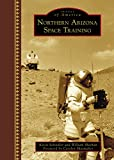 img - for Northern Arizona Space Training (Images of America) book / textbook / text book