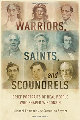 Saints Portrait (Warriors, Saints, and Scoundrels: Brief Portraits of Real People Who Shaped Wisconsin)