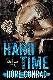 Hard Time: An Ex-Con Bad Boy Romance (Hard As Nails Book 1)