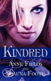 Kindred, Anne Fields and Shauna Foote, 161572222X