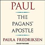 Paul: The Pagans' Apostle | Paula Fredriksen