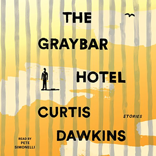 The Graybar Hotel: Stories by Simon & Schuster Audio
