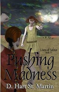 Pushing Madness (Lisen of Solsta) (Volume 6)