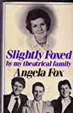 Slightly Foxed by My Theatrical Family, Angela Fox, 0312006810