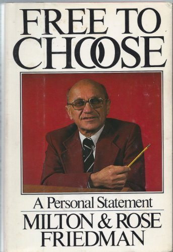 Free to Choose: A Personal Statement by Friedman, Milton, Friedman, Rose D (1980) Hardcover