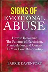 Signs of Emotional Abuse: How to Recognize the Patterns of Narcissism, Manipulation, and Control in Your Love Relationship Paperback