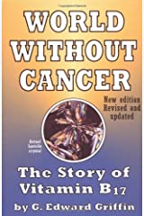 World Without Cancer: The Story of Vitamin B17 Paperback