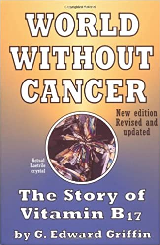 Buy A World without Cancer: The Story of Vitamin B17 Book Online at