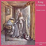 Absent Lovers: Live in Montreal 1984 by KING CRIMSON (1998-06-23)