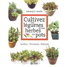 Cultivez vos légumes et vos herbes en pots