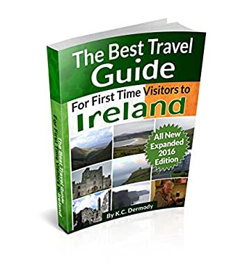 Amazon com best travel guide for first time visitors to ireland ebook