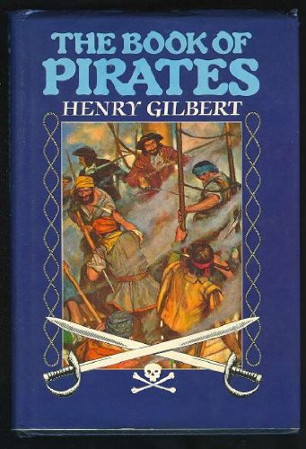 The Book Of Pirates, Henry Gilbert