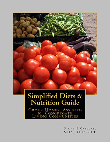 - Simplified Diets & Nutrition Guide: Group Homes, Assisted & Congregate Living Communities