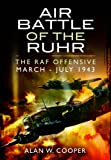Air Battle of the Ruhr, Alan W. Cooper, 1781590621