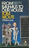 From Bauhaus to Our House, Tom Wolfe, 0671506595