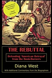 The Rebuttal: Defending 'American Betrayal' from the Book-Burners by Diana West (2013-10-02)