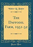 Amazon / Forgotten Books: The Daffodil Farm, 1931 - 32 Classic Reprint (Walter R Taylor)