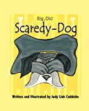 Big, Old, Scaredy-Dog, Judy Link Cuddehe, 0983665958
