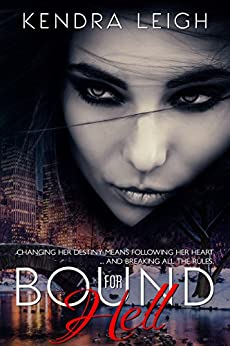 Bound for Hell: (The Bound Trilogy Book 1) by [Leigh, Kendra]