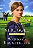 The Struggle, Wanda E. Brunstetter, 1594153973