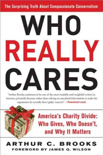Really Cares - Who Really Cares: The Surprising Truth About Compassionate Conservatism
