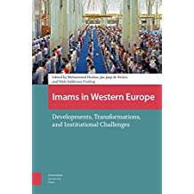 Imams in Western Europe: Developments, Transformations, and Institutional Challenges